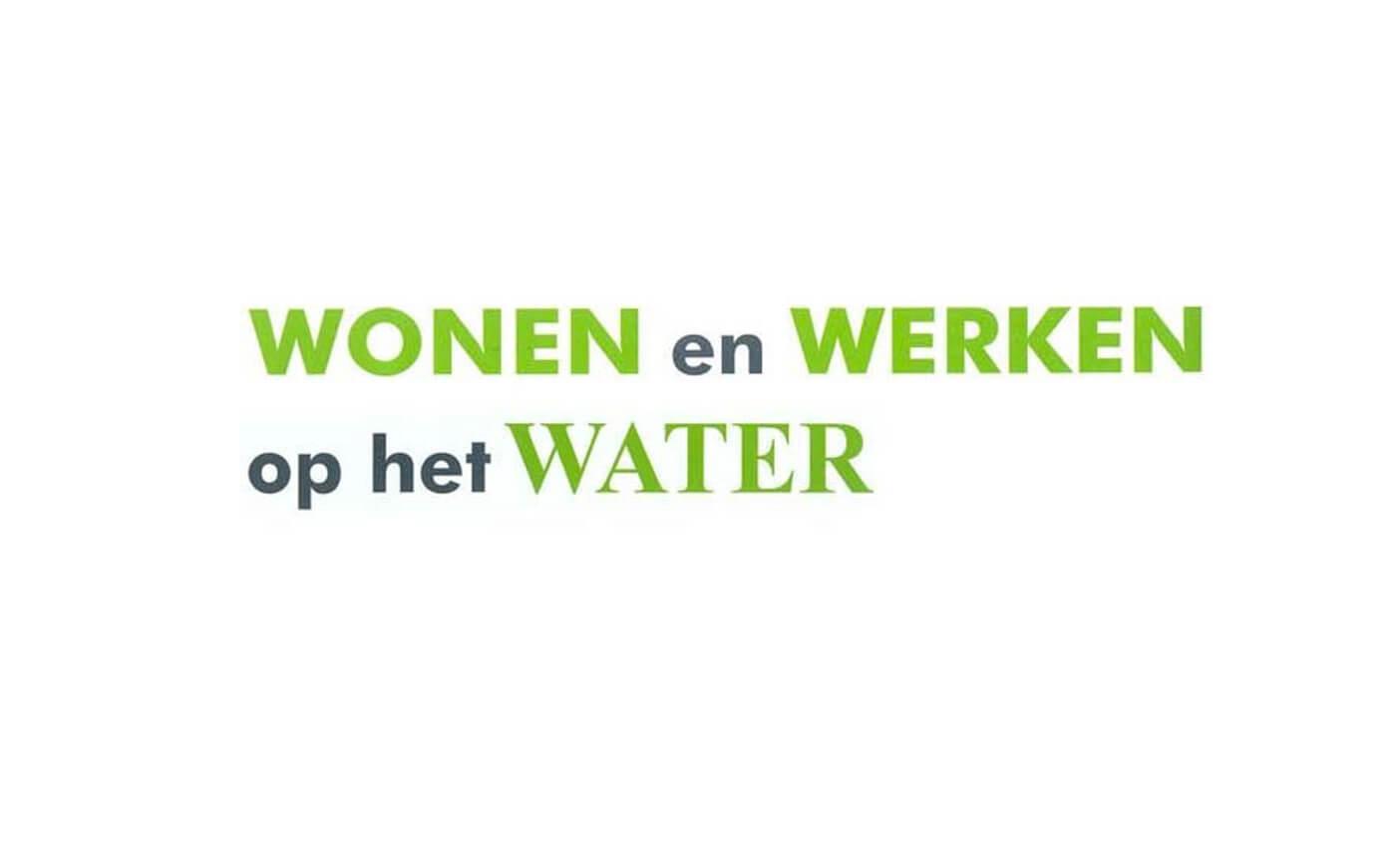 Wonen En Werken Op Water. Het Is Al Toekomst