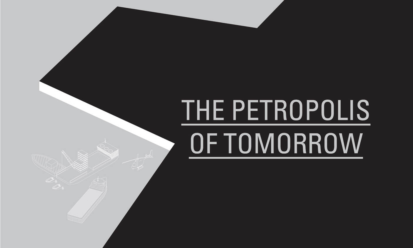 The Petropolis Of Tomorrow